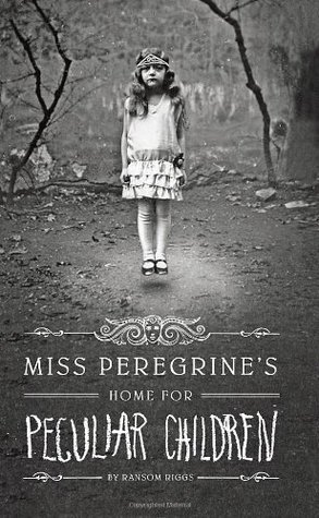 Miss Peregrine's Home for Peculiar Children_Ransom Riggs