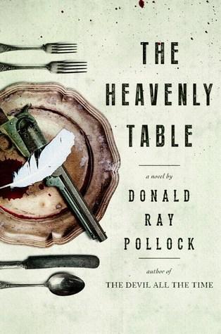 The Heavenly Table_Donald Ray Pollock