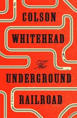 The Underground Railroad_Colson Whitehead