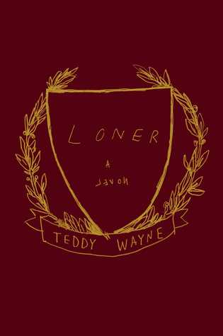 Loner_A Novel_Teddy Wayne